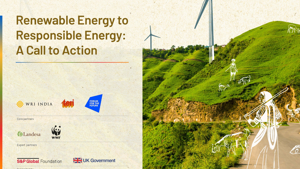 Renewable Energy to Responsible Energy Initiative: Call to Action Report